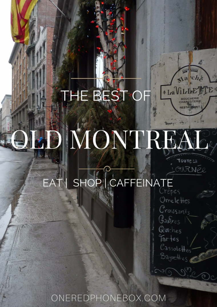 The Best of Old Montreal: Eat, Shop, Caffeinate | One Red Phone Box