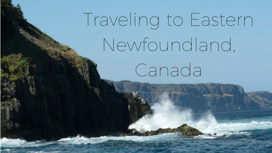 Traveling to Eastern Newfoundland - One Red Phone Box Travel Blog