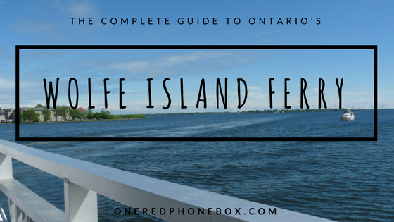 The Complete Guide to Ontario's Wolfe Island Ferry | One Red Phone Box Travel Blog